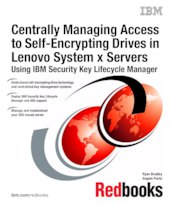 Centrally Managing Access to Self-Encrypting Drives in Lenovo System x Servers Using IBM Security Key Lifecycle Manager