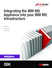 Integrating the IBM MQ Appliance into your IBM MQ Infrastructure
