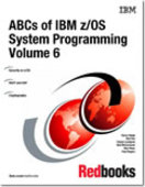 ABCs of z/OS System Programming Volume 6