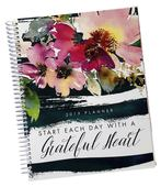 Start Each Day with a Grateful Heart 2019 Spiral Planner (DIGITAL Soft Cover)
