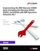 Implementing the IBM Storwize V5000 Gen2 (including the Storwize V5010, V5020, and V5030) with IBM Spectrum Virtualize V8.1