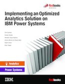 Implementing an Optimized Analytics Solution on IBM Power Systems