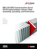 IBM z/OS V2R2 Communications Server TCP/IP Implementation: Volume 3 High Availability, Scalability, and Performance