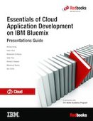 Essentials of Cloud Application Development on IBM Bluemix