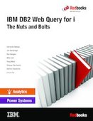 IBM DB2 Web Query for i: The Nuts and Bolts