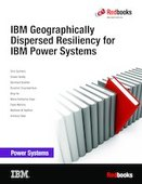 IBM Geographically Dispersed Resiliency for IBM Power Systems