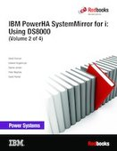 IBM PowerHA SystemMirror for i: Using DS8000 (Volume 2 of 4)