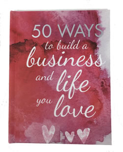 50 Ways to Build a Business & Life You Love (Hard Cover)