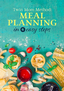 Twin Mom Method: Meal Planning in 6 Easy Steps