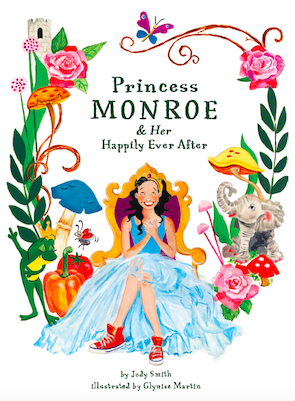 Princess Monroe & Her Happily Ever After (Soft Cover)