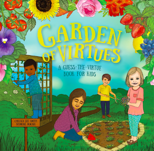 Garden of Virtues: A Guess-the-Virtue Book for Kids (Hardcover)