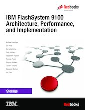 IBM FlashSystem 9100 Architecture, Performance, and Implementation
